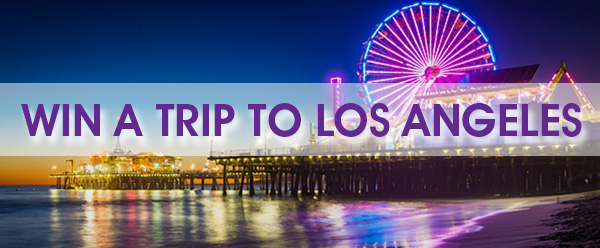 WIN A FREE TRIP TO LOS ANGELES!
