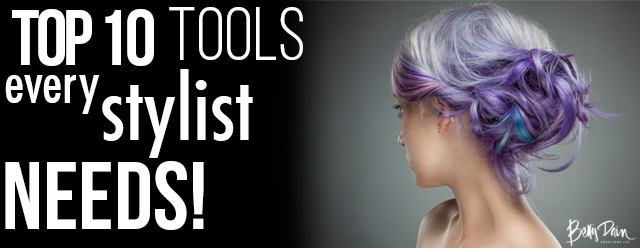 To 10 Tools for Stylists, What you need for your Salon