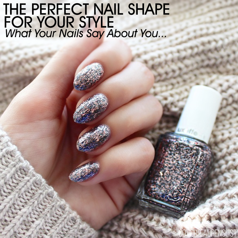 The Perfect Nail Shape For Your Style What Nails Say About