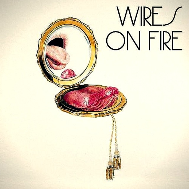 Wires on Fires