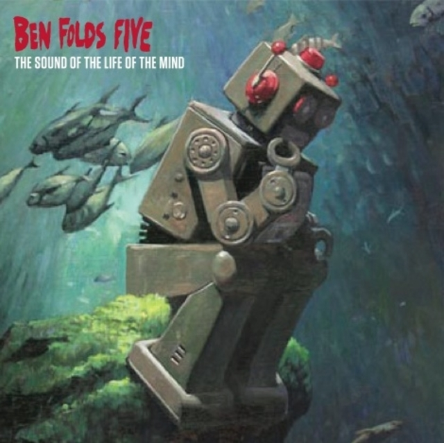 Ben-Folds-Five-The-Sound-Of-The-Life-Of-The-Mind