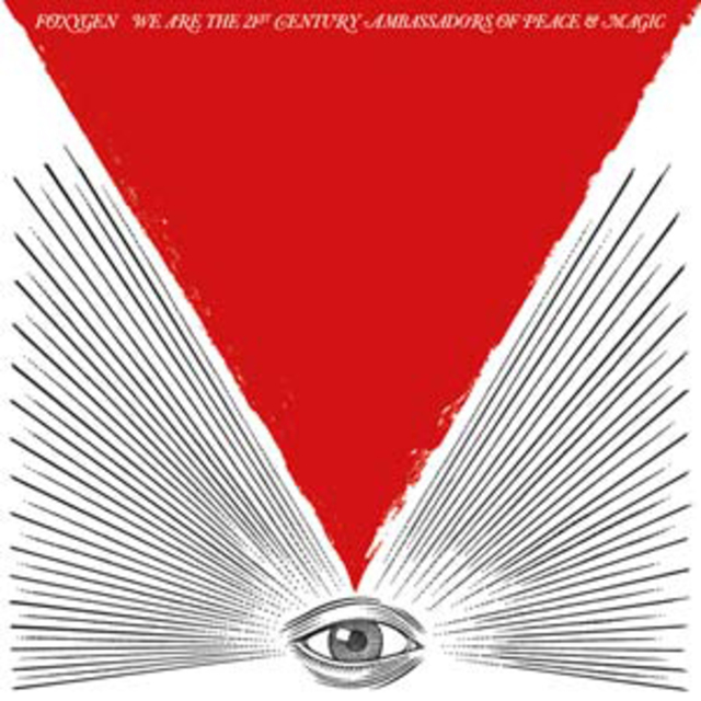 Foxygen We Are the 21st Century Ambassadors of Peace & Magic