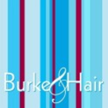 BURKE AND HAIR